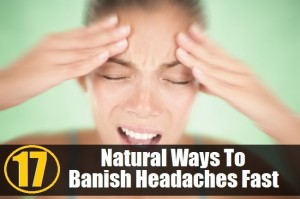 17-Natural-Ways-To-Banish-Headaches-Fast